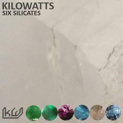 KiloWatts_-_Six_Silicates.jpg
